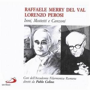 Raffaele Merry Del Val & Lorenzo Perosi Inni Mottetti e Canzoni