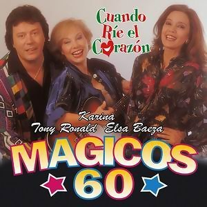 Magicos 60 - Cuando rie el corazon