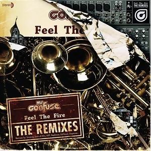 Feel The Fire: The Remixes