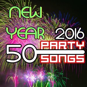 New Year 2016 Party Songs - 50 House Dance Party Music for New Year's Eve, 2016 Countdown and Party Night