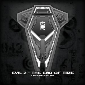 The End Of Time [Cyber Raver Anthem]