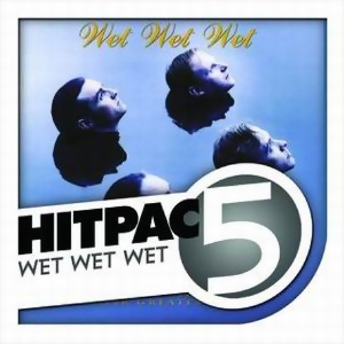 Wet Wet Wet Hit Pac - 5 Series