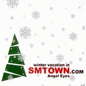 韓樂巨星總動員 Part.3 天使之眼 (Winter Vacation In SMTown.Com-Angel Eyes)