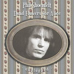Dead Flowers For Alice [Unplugged Versions]
