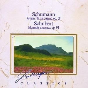 Schumann: Album für die Jugend, op. 68 & Schubert: Moments musicaux, op. 94