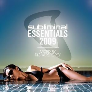 Subliminal Essentials 2009 mixed by Richard Grey