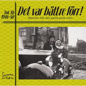 Det var bättre förr Volym 4 b 1946-50