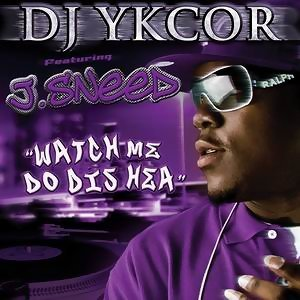 Watch Me Do Dis Hea [feat. J. Sneed]
