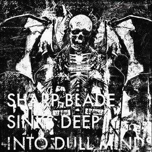 Sharp Blade Sinks Deep Into Dull Minds