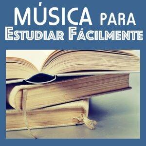 Música para Estudiar Fácilmente - Canciones Relajantes para Aumentar la Concentración y el Poder del Cerebro