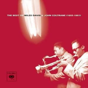The Best Of Miles Davis & John Coltrane (1955-1961)