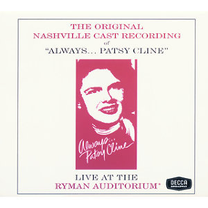 Always...Patsy Cline - Original Nashville Cast Recording