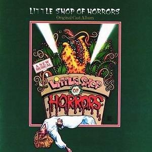 Little Shop Of Horrors - 1982 Original Cast Album