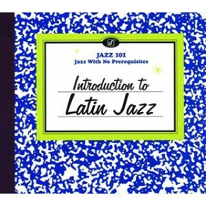 Introduction To Latin Jazz - Reissue