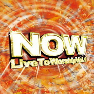 NOW終極敬拜精選大百科1 (Live To Worship 1)