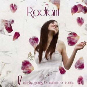 沙崙玫瑰系列1 - 17首愛與信心的生命宣言 (Radiant 1 - 17 Worship Songs by Women for Women)