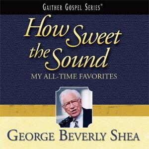 雋永經典聖詩系列6 - 薛貝利美善之聲經典聖詩世紀典藏 (How Sweet The Sound My All - Time Favorites/George Beverly Shea)
