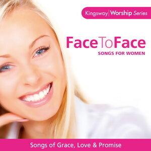 活出美好3 - 10首女性作家向神傾訴的心靈之歌 (Face To Face - Songs for Women)