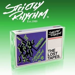 Strictly Rhythm - The Lost Tapes: Tony Humphries Strictly Rhythm Mix