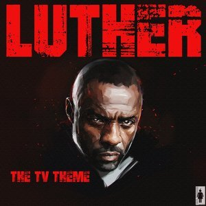 Luther - The TV Theme