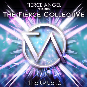 Fierce Angel Presents Fierce Collective EP3