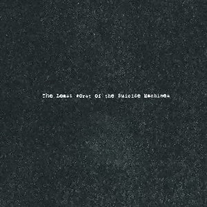 The Least Worst Of The Suicide Machine - Explicit Version