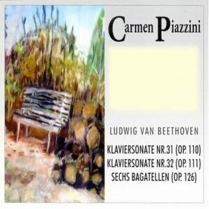 Ludwig van Beethoven: Klaviersonate, Nr. 31, op. 110 - Klaviersonate, Nr. 32, op. 111 - Sechs Bagatellen, op. 126