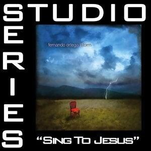 Sing To Jesus [Studio Series Performance Track]