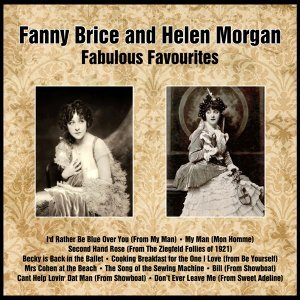 Fanny Brice and Helen Morgan Fabulous Favourites