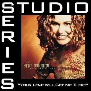 Your Love Will Get Me There [Studio Series Performance Track]