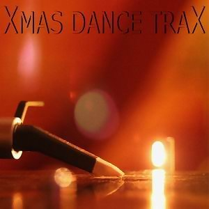 Xmas Dance Trax 2010 [Christmas Songs in Electro House Techno Trance Mixes]