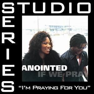 Im Praying For You [Studio Series Performance Track]
