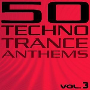 50 Techno Trance Anthems - Vol. 3