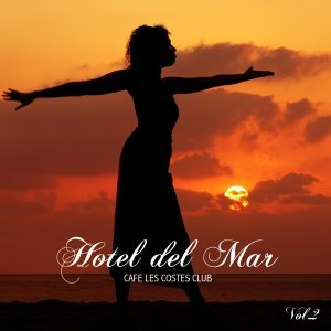 Hotel del Mar Vol.2 - Chill Out Music and Lounge Music