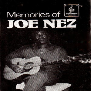 Memories of Joe Nez