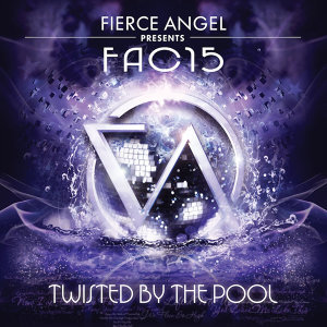 Fierce Angel Presents Fac15 - Twisted by the Pool