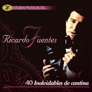 Historia Musical de Ricardo Fuentes - 40 Inolvidables de Cantina