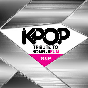 A K-Pop Tribute to Song Ji Eun (송지은 )