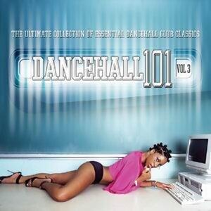 Dancehall 101 Vol. 3