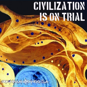 Civilization Is On Trial