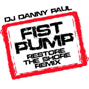 Fist Pump (Restore the Shore Remix)