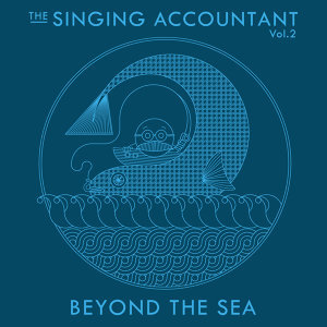The Singing Accountant Vol.2 - Beyond the Sea
