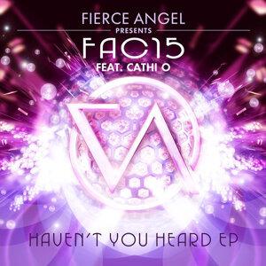 Fierce Angel Presents Fac15 - Haven't You Heard