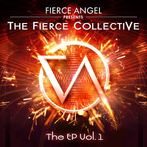 Fierce Angel Presents the Fierce Collective, Vol. 1