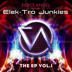 Fierce Angel Presents Elek-Tro Junkies - EP