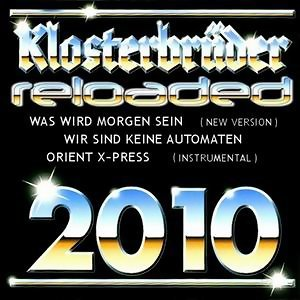 Klosterbrüder Reloaded 2010
