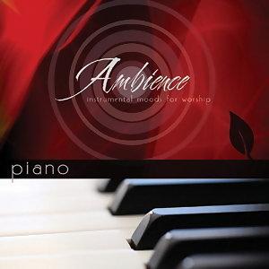 Ambience Vol.1 - Piano (第一集 鋼琴與詩歌的深度對話)