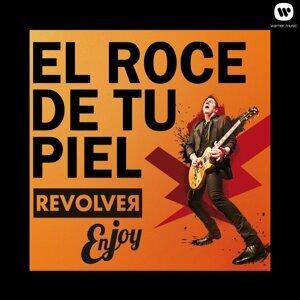El roce de tu piel - Enjoy Revolver