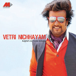 Vetri Nichhayam - Rajanikant's Action Songs