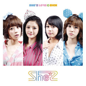 She'z LOVE > SICK
